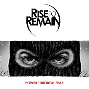 Rise to Remain - Power Through Fear cover art