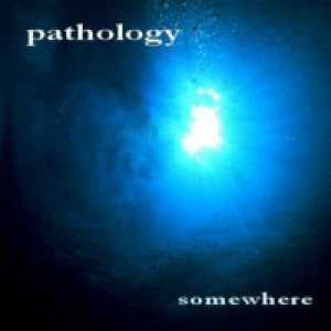 Pathology - Somewhere cover art