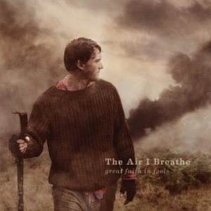 The Air I Breathe - Great Faith in Fools cover art