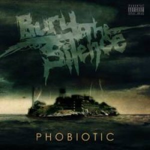Bury the Silence - Phobiotic cover art