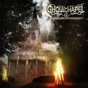 Ghoulchapel - Unveiling Atonement cover art