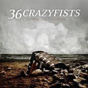 36 Crazyfists - Collisions and Castaways cover art