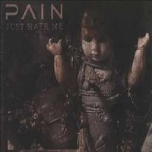 Pain - Just Hate Me cover art