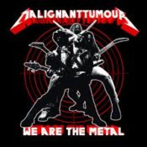 Malignant Tumour - We Are the Metal cover art