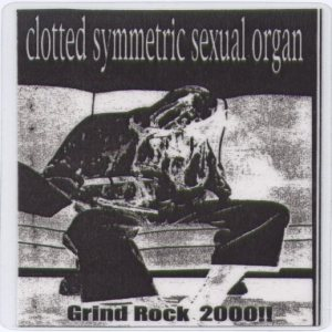 Clotted Symmetric Sexual Organ - Grind Rock 2000!! cover art