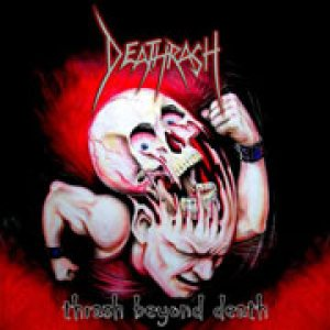Deathrash - Thrash Beyond Death cover art