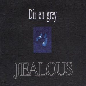 Dir En Grey - JEALOUS cover art