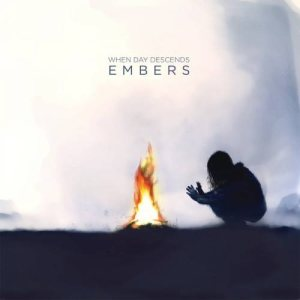 When Day Descends - Embers cover art