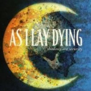 As I Lay Dying - Shadows Are Security cover art