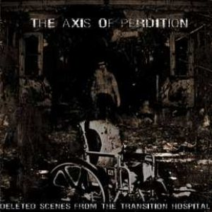 The Axis of Perdition - Deleted Scenes from the Transition Hospital cover art