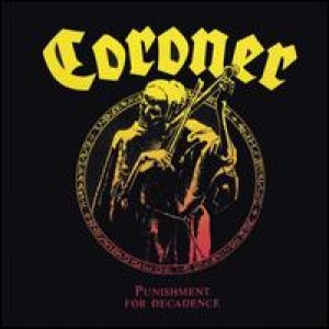 Coroner - Punishment for Decadence cover art