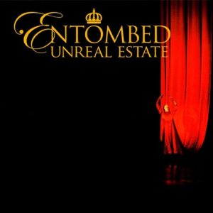 Entombed - Unreal Estate cover art