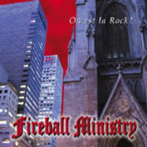 Fireball Ministry - Ou Est La Rock? cover art