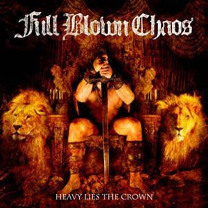 Full Blown Chaos - Heavy Lies the Crown cover art