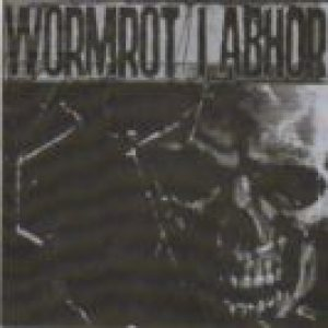 Wormrot - Wormrot / I Abhor cover art