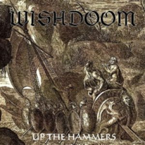 Wishdoom - Up the Hammers cover art