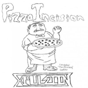 Xpulsion - Pizza Incision cover art