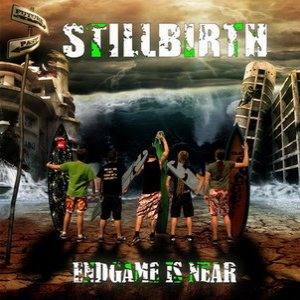 Stillbirth - Endgame Is Near cover art