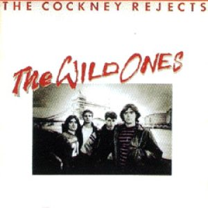 Cockney Rejects - The Wild Ones cover art