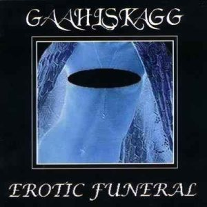 Gaahlskagg - Erotic Funeral cover art
