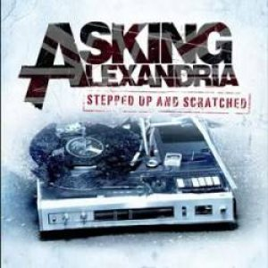 Asking Alexandria - Stepped Up and Scratched cover art