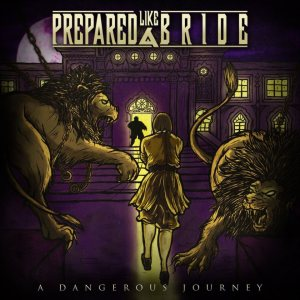 Prepared Like a Bride - A Dangerous Journey
