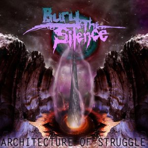Bury the Silence - The Architecture of Struggle cover art