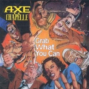 Axe La Chapelle - Grab What You Can cover art
