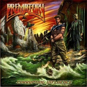 Prematory - Corrupting Influence cover art