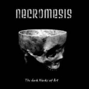 Necromesis - The Dark Works of Art cover art