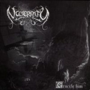 Nocternity - Crucify Him cover art