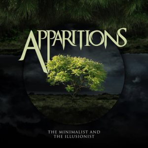 Apparitions - The Minimalist and the Illusionist cover art