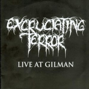 Excruciating Terror - Live at Gilman cover art