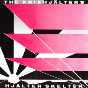 The Krixhjälters - Hjälter Skelter cover art