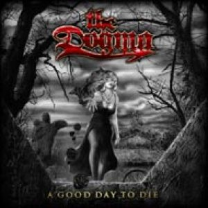 The Dogma - A Good Day to Die cover art