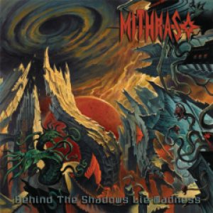Mithras - Behind the Shadows Lie Madness cover art