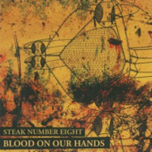 Steak Number Eight - Blood on Our Hands cover art