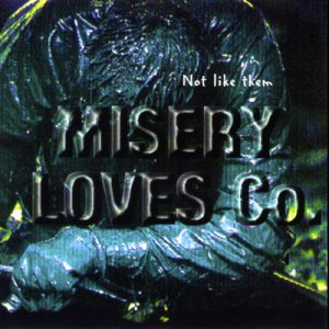 Misery Loves Co. - Not Like Them cover art