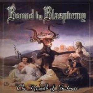 Bound By Blasphemy - The Rebirth of Sickness cover art