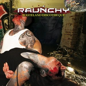 Raunchy - Wasteland Discotheque cover art