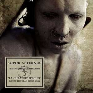 Sopor Aeternus and the Ensemble of Shadows - La Chambre D'Echo cover art
