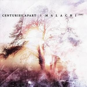 Centuries Apart - Malachi cover art