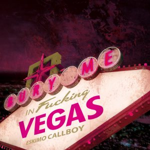 Eskimo Callboy - Bury Me in Las Vegas cover art