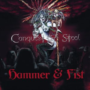 Conquest Of Steel - Hammer and Fist cover art