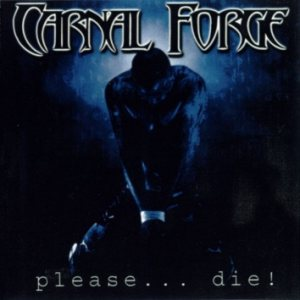 Carnal Forge - Please...Die! cover art