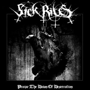 Sickrites - Praise the Dawn of Desecration cover art