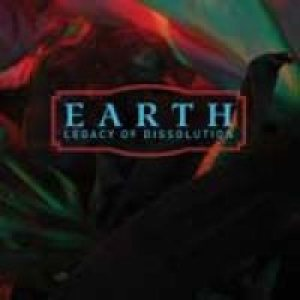 Earth - Legacy of Dissolution cover art