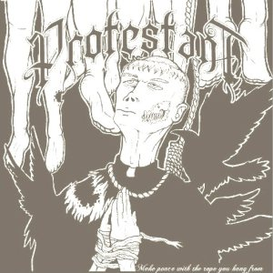 Protestant - Make Peace With the Rope You Hang From cover art