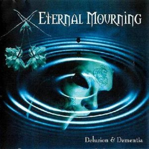 Eternal Mourning - Delusion & Dementia cover art