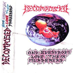 Decomposed - And Everybody Love Their Murderers cover art